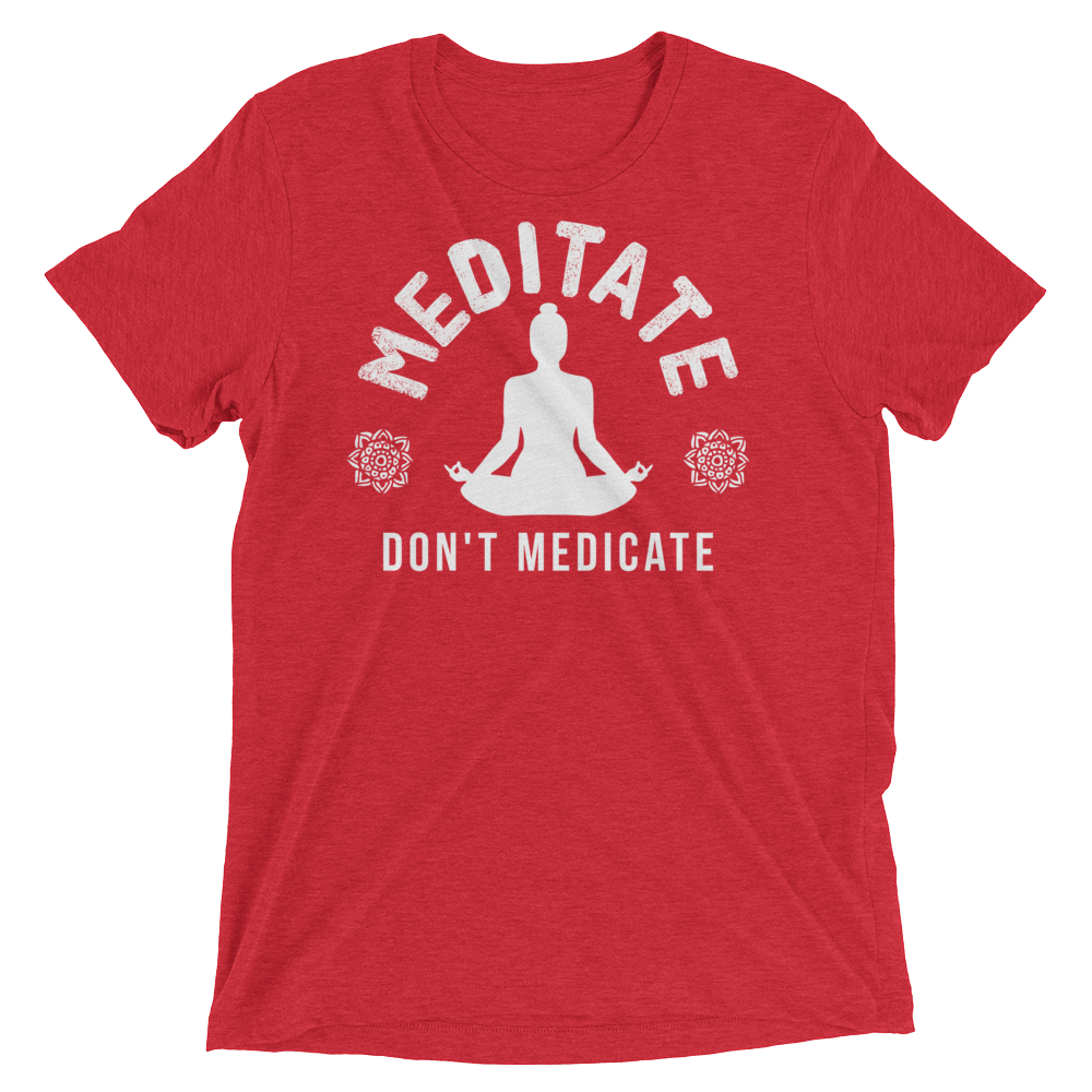 Vegan Yoga Shirt - Meditate Don't Medicate - Red