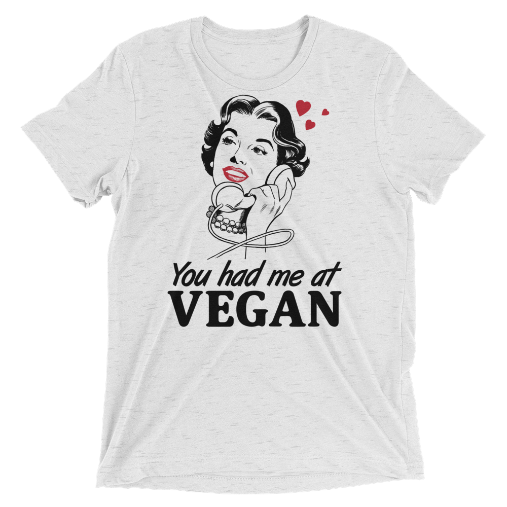 Vegan T-Shirt - You Had Me At Vegan - White Fleck