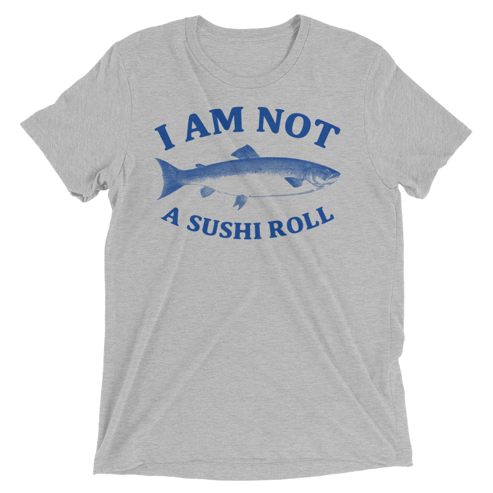 Vegan T-Shirt - I Am Not a Sushi Roll - Athletic Grey