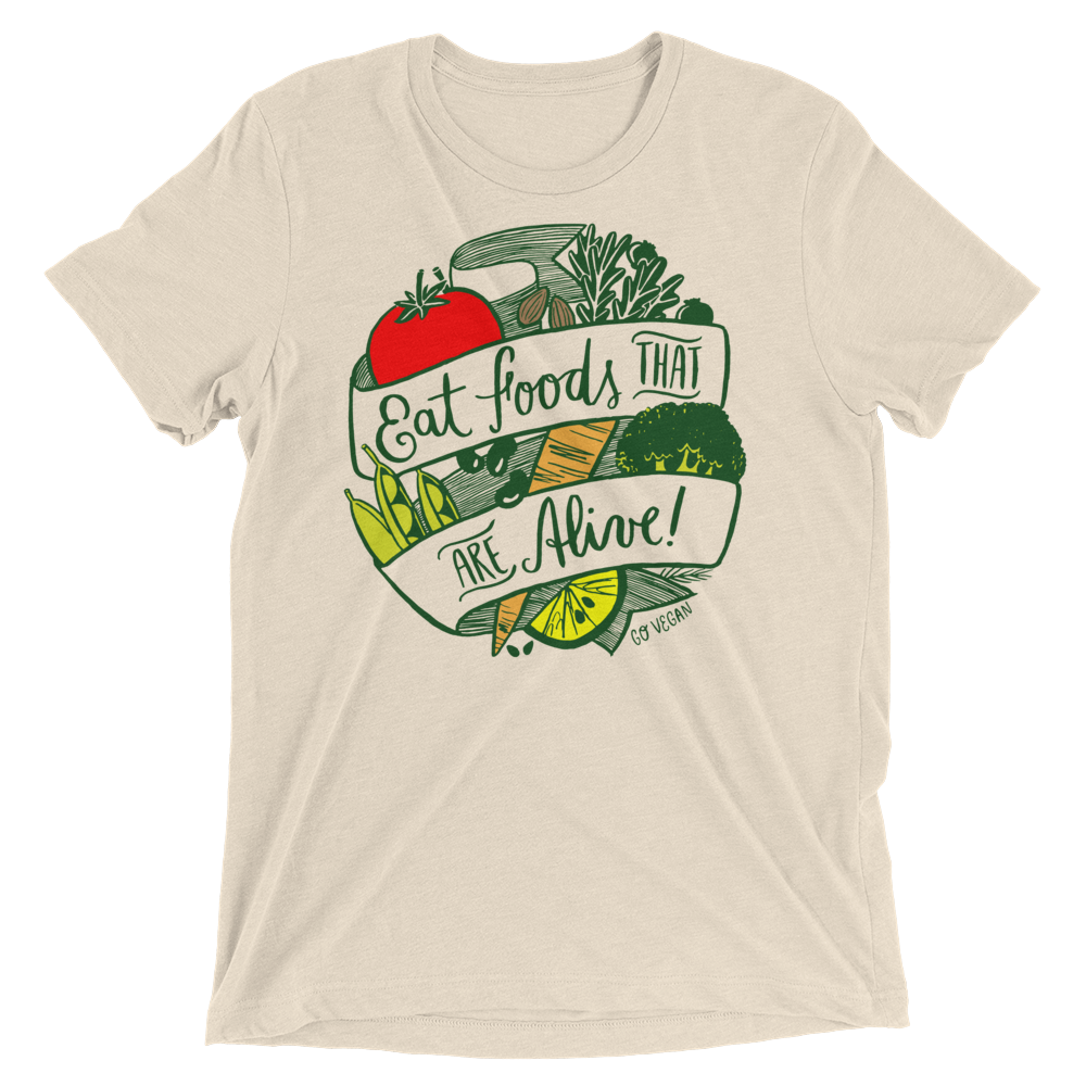 Vegan T-Shirt - Eat Foods That Are Alive - Oatmeal