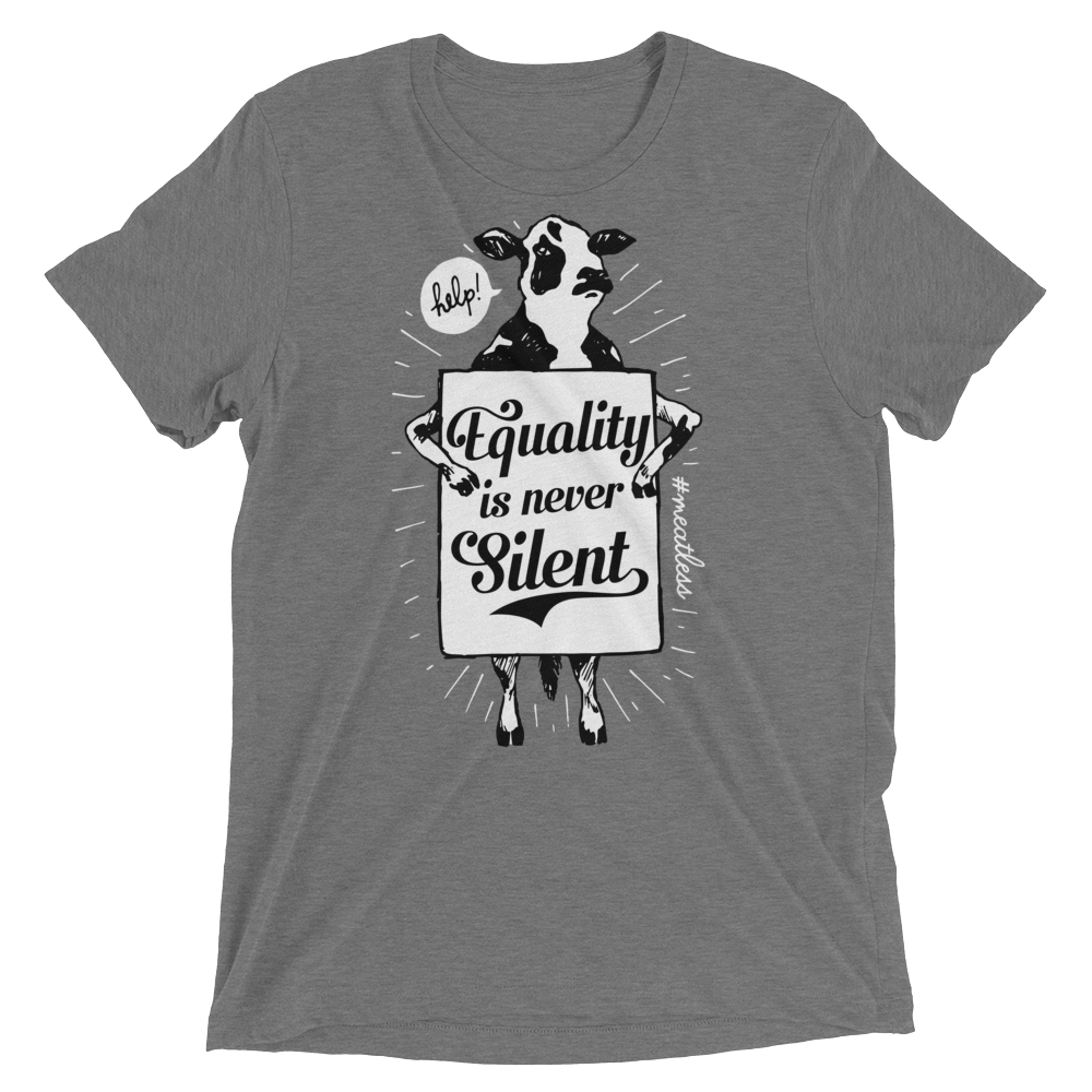 Vegan T-Shirt - Equality is never silent Shirt - Grey