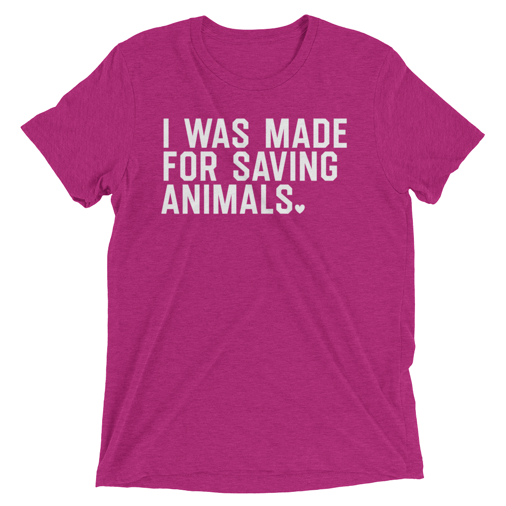 Vegan T-Shirt - I Was Made For Saving Animals - Berry