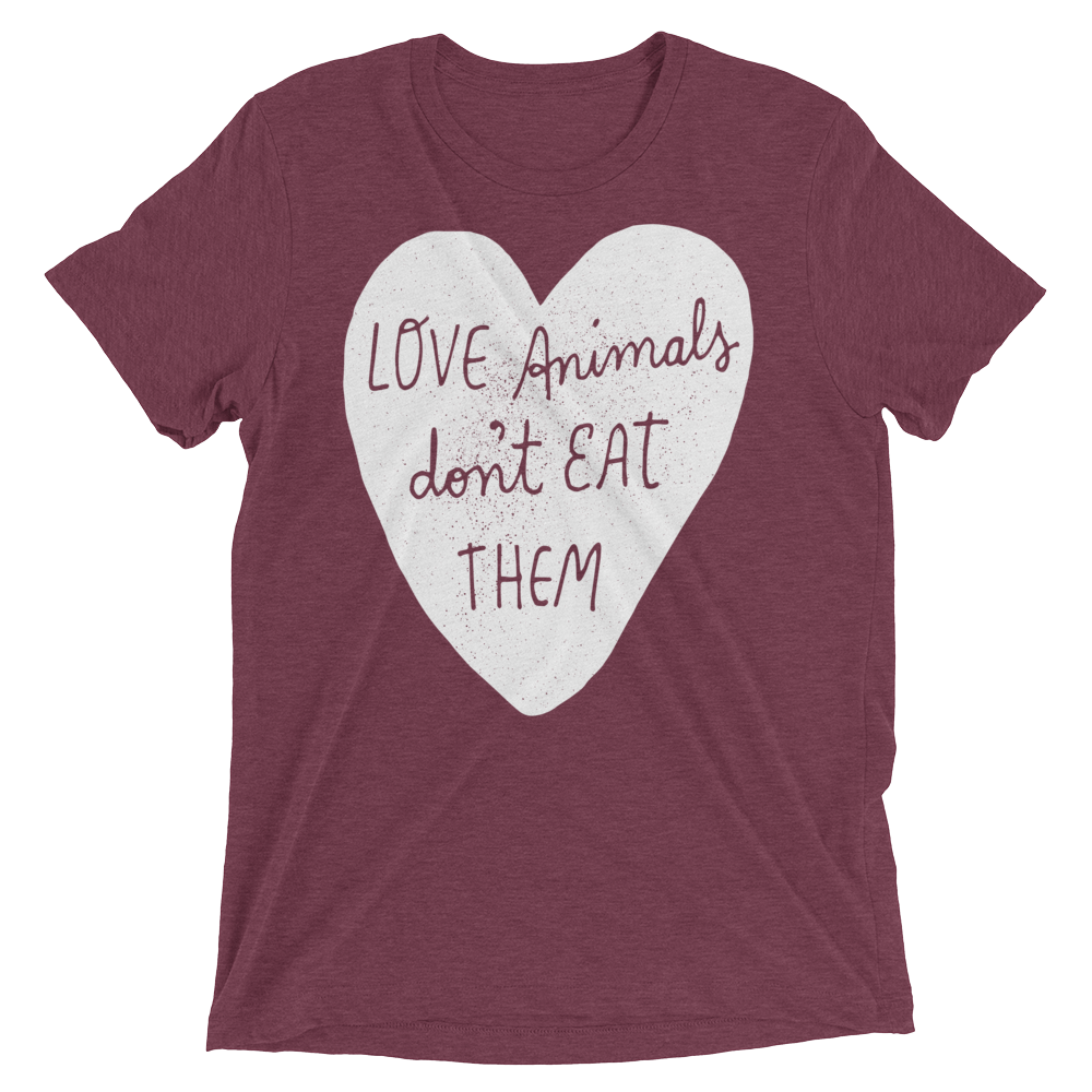 Vegan T-Shirt - Love Animals Don't Eat Them - Maroon