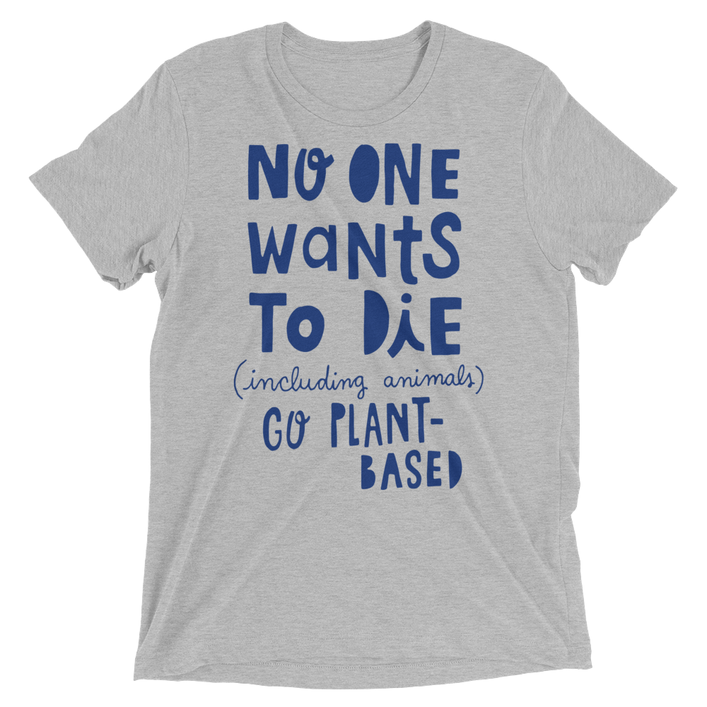Vegan T-Shirt - No One Wants To Die - Athletic Grey