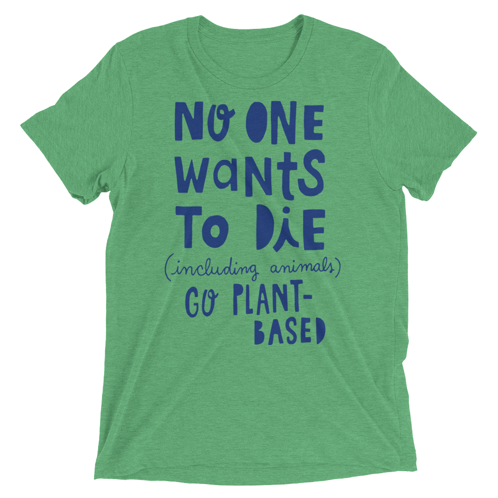 Vegan T-Shirt - No One Wants To Die - Green