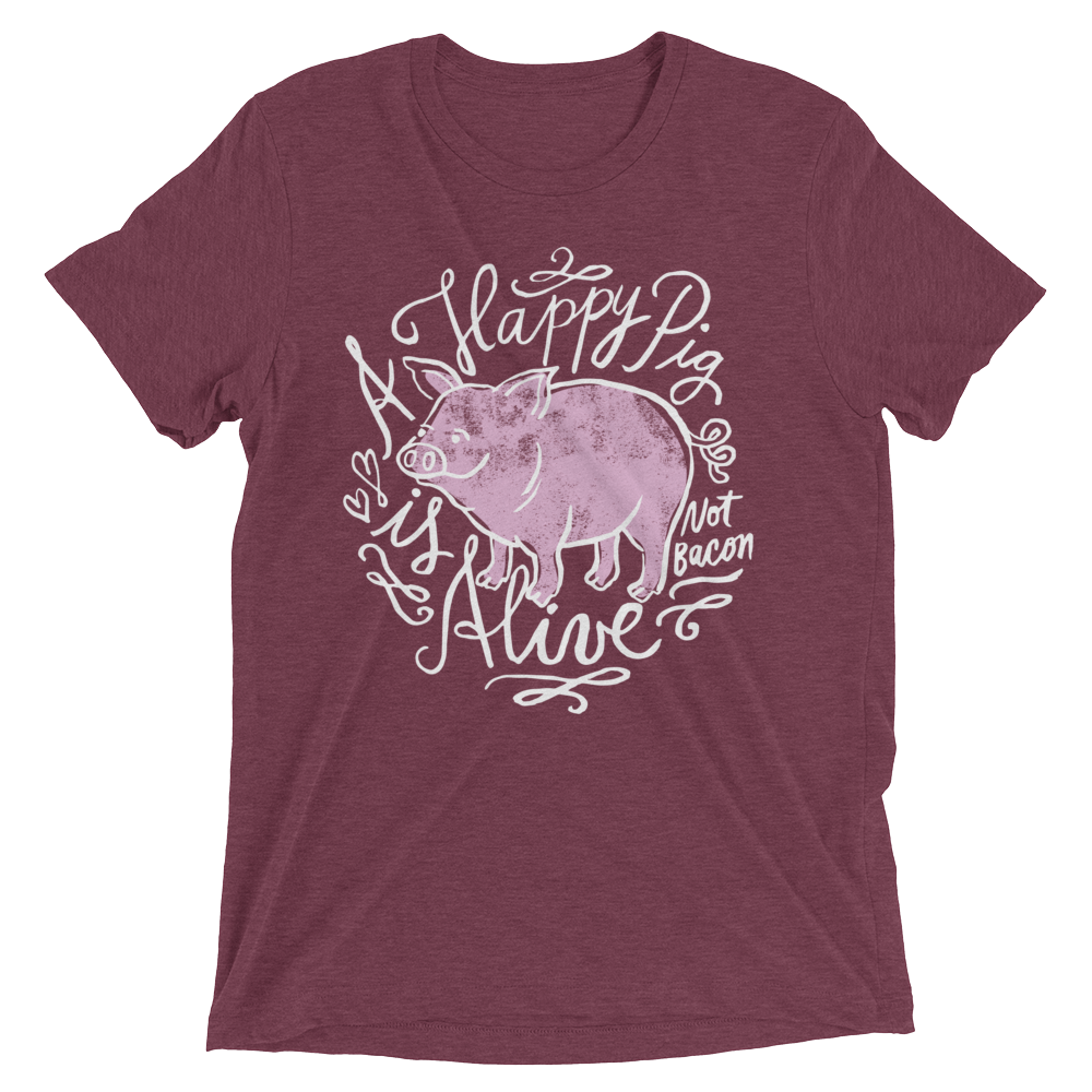 Vegan T-Shirt - A Happy Pig is Alive - Maroon