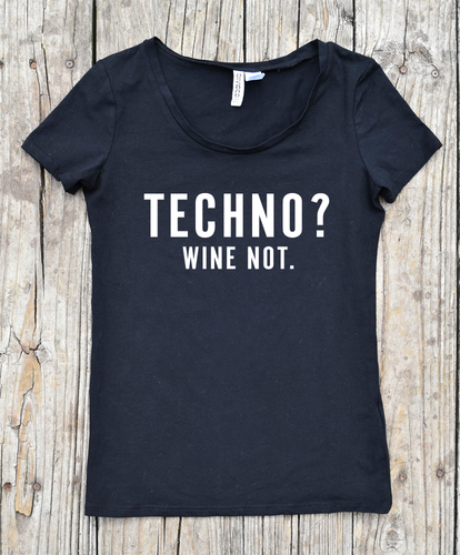 Techno? Wine Not.