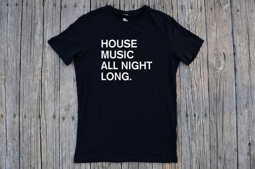 House Music All Night Long.