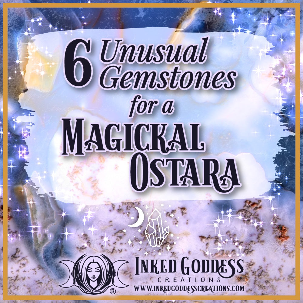6 Unusual Gemstones for a Magickal Ostara