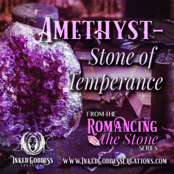 Romancing the Stone: Amethyst- Stone of Temperance
