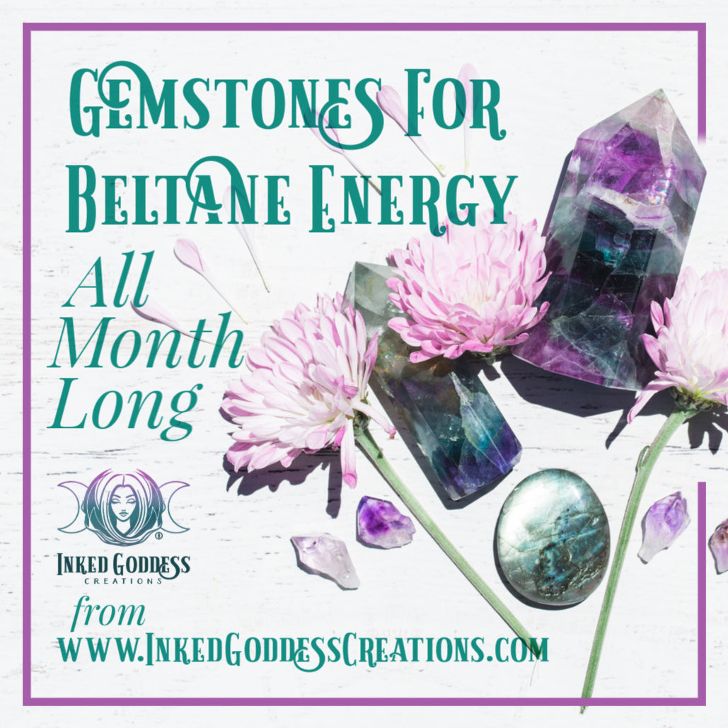 Gemstones For Beltane Energy All Month Long