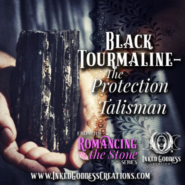 Romancing the Stone: Black Tourmaline-  The Protection Talisman
