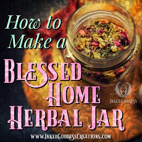 How to Make a Blessed Home Herbal Jar