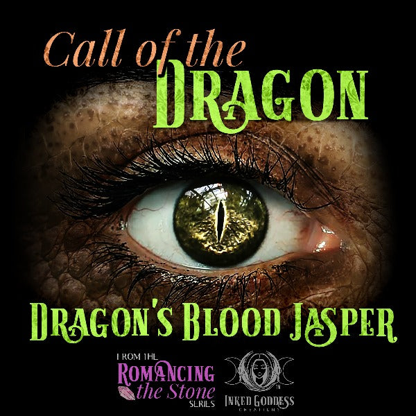 Romancing the Stone: Call of the Dragon- Dragon's Blood Jasper