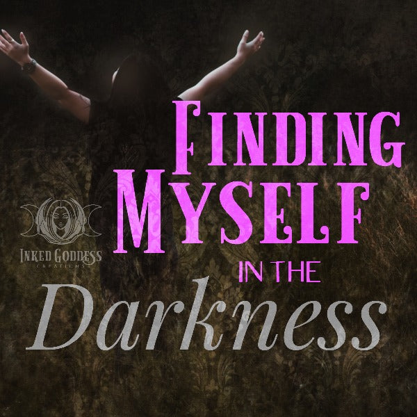Finding Myself in the Darkness