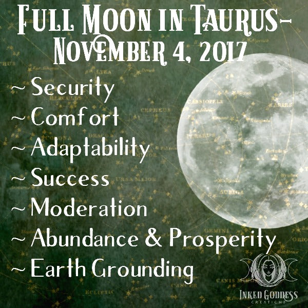 Full Moon in Taurus- November 4, 2017