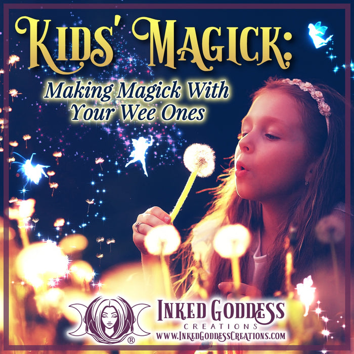 Kids' Magick: Making Magick With Your Wee Ones