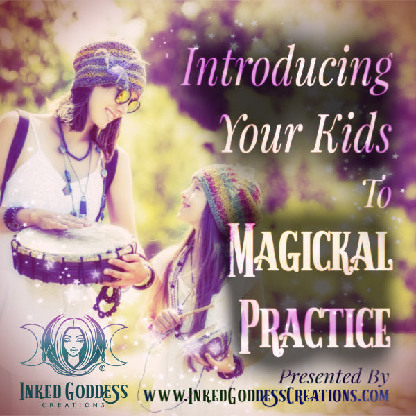 Introducing Your Kids to Magickal Practice