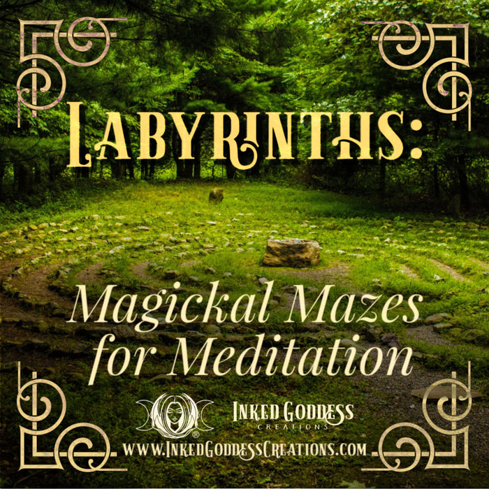 Labyrinths: Magickal Mazes for Meditation