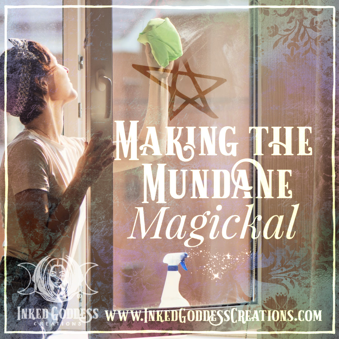 Making the Mundane Magickal