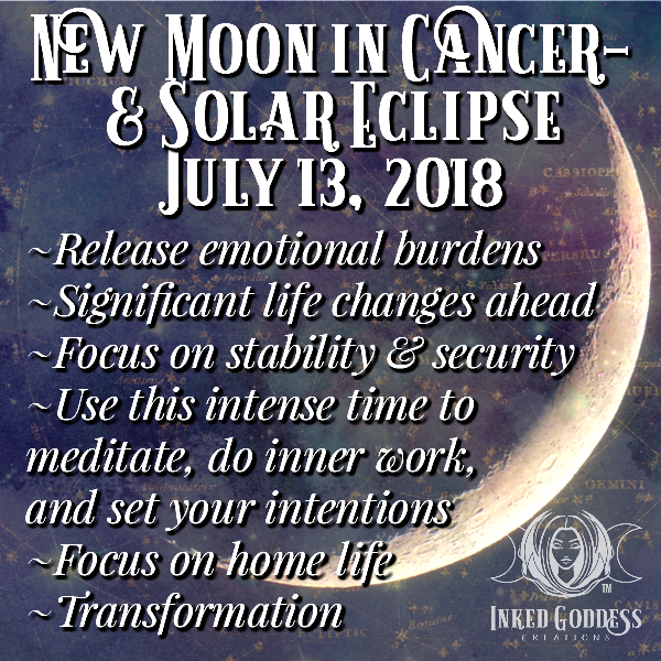 New Moon in Cancer + Solar Eclipse! July 13, 2018