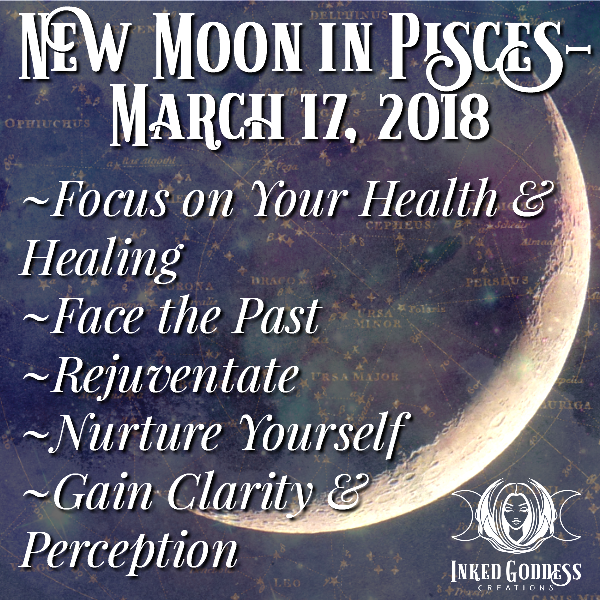 New Moon in Pisces- March 17, 2018