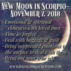 New Moon in Scorpio- November 7, 2018