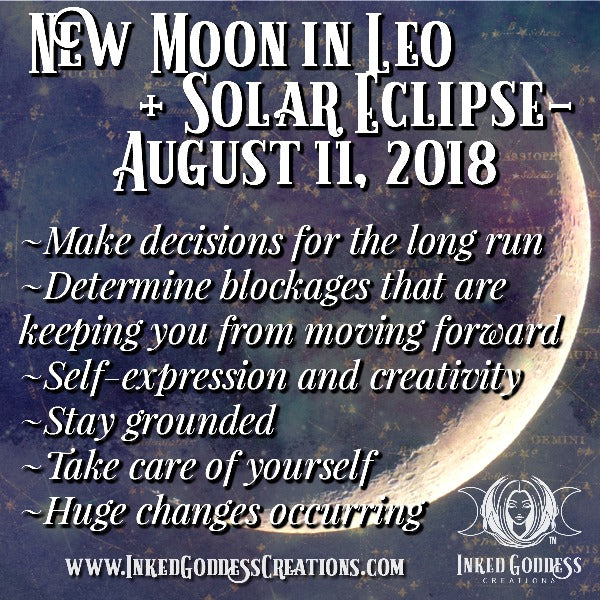 New Moon in Leo + Solar Eclipse- August 11, 2018