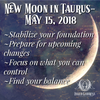 New Moon in Taurus- May 15, 2018