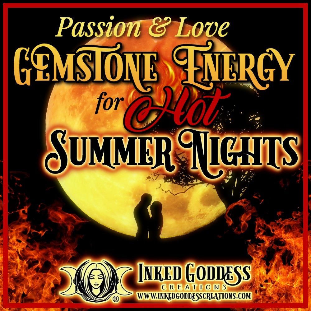 Passion & Love Gemstone Energy for Hot Summer Nights