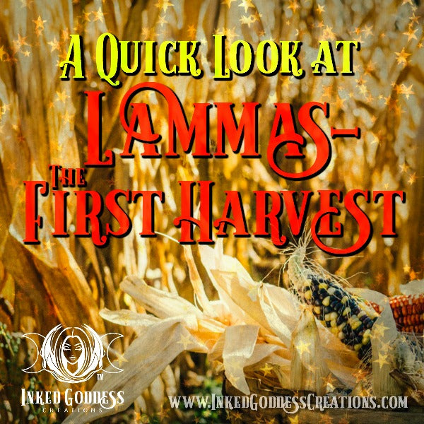 A Quick Look at Lammas- The First Harvest