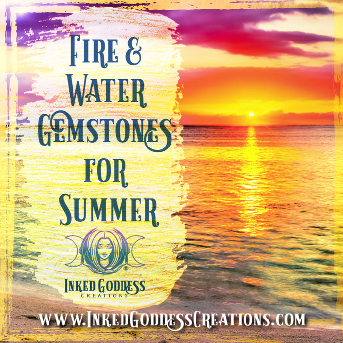 Fire & Water Gemstones for Summer