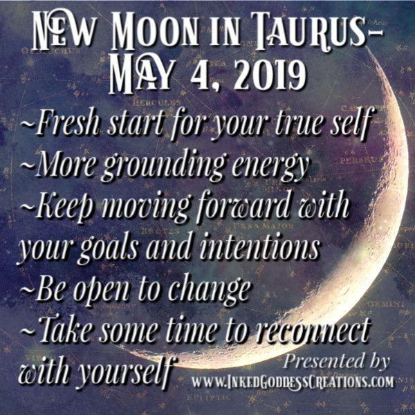 New Moon in Taurus- May 4, 2019