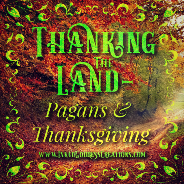 Thanking the Land- Pagans & Thanksgiving