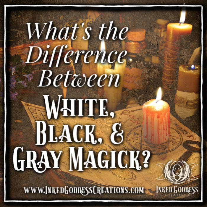 What's The Difference Between White, Black, and Gray Magick?