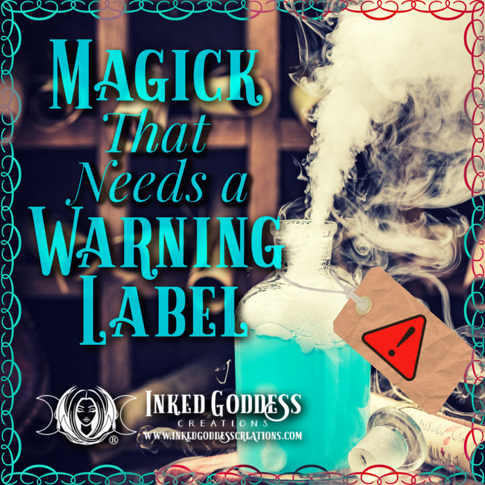 Magick That Needs A Warning Label