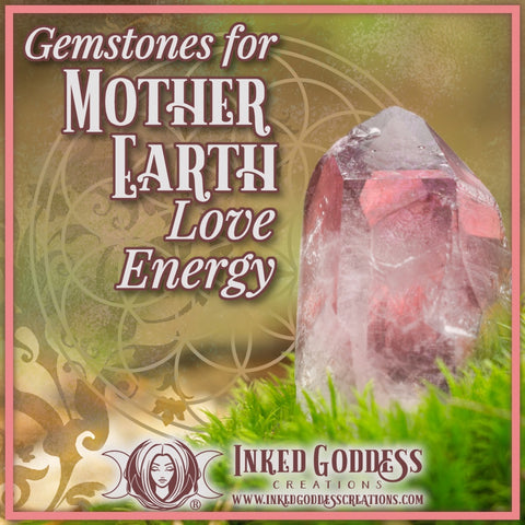 Gemstones for Mother Earth Love Energy