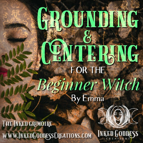 Grounding and Centering for the Beginner Witch