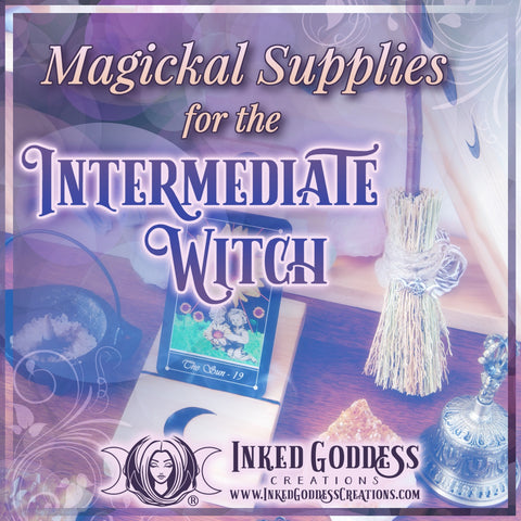 Magickal Supplies for the Intermediate Witch