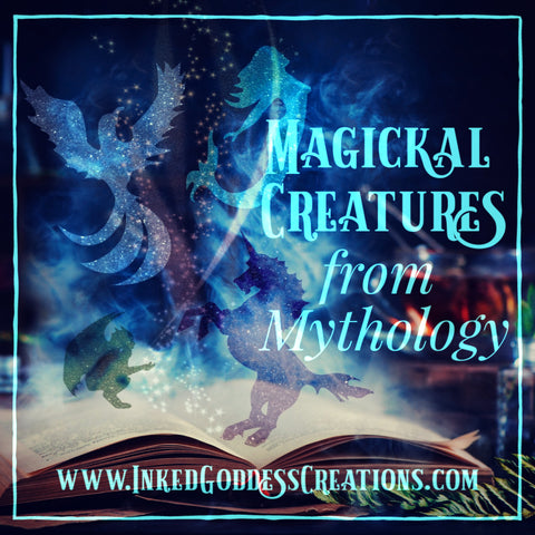 Magickal Creatures from Mythology