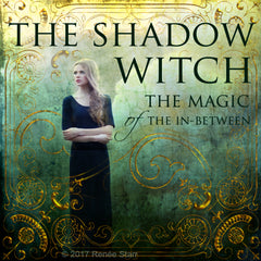 The Shadow Witch: The Magic of the In-Between Magical E-Course