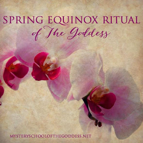 Spring Equinox Ritual of the Goddess