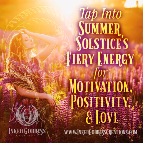 Tap into Summer Solstice's Fiery Energy for Motivation, Positivity, & Love