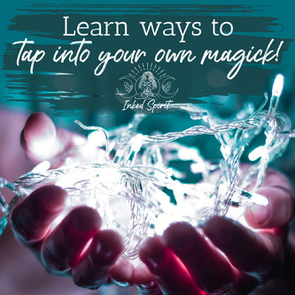 Learn ways to tap into your own magick!