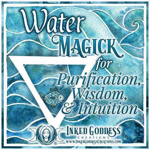 Water Magick for Purification, Wisdom, & Intuition