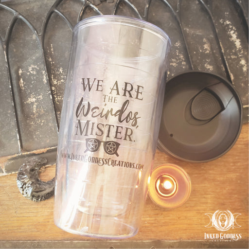 """We Are the Weirdos, Mister"" Tumbler Cup"