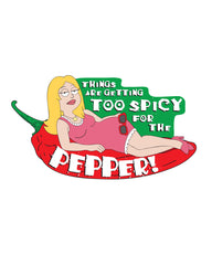 American Dad Too Spicy for the Pepper enamel pin - (pickup only)