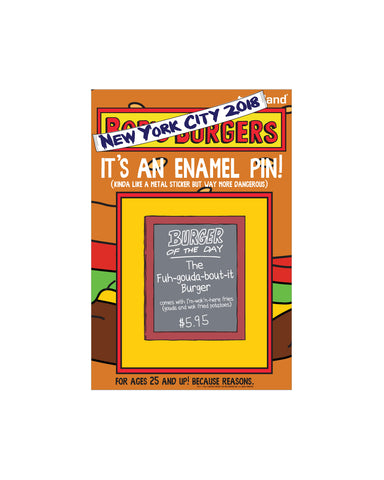 NYC Bob's Burgers Burger of the day pin