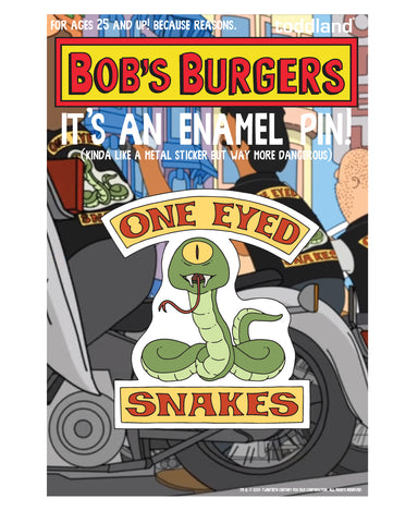 "Bob's Burgers One Eyed Snakes Badge 1.5"" pin"