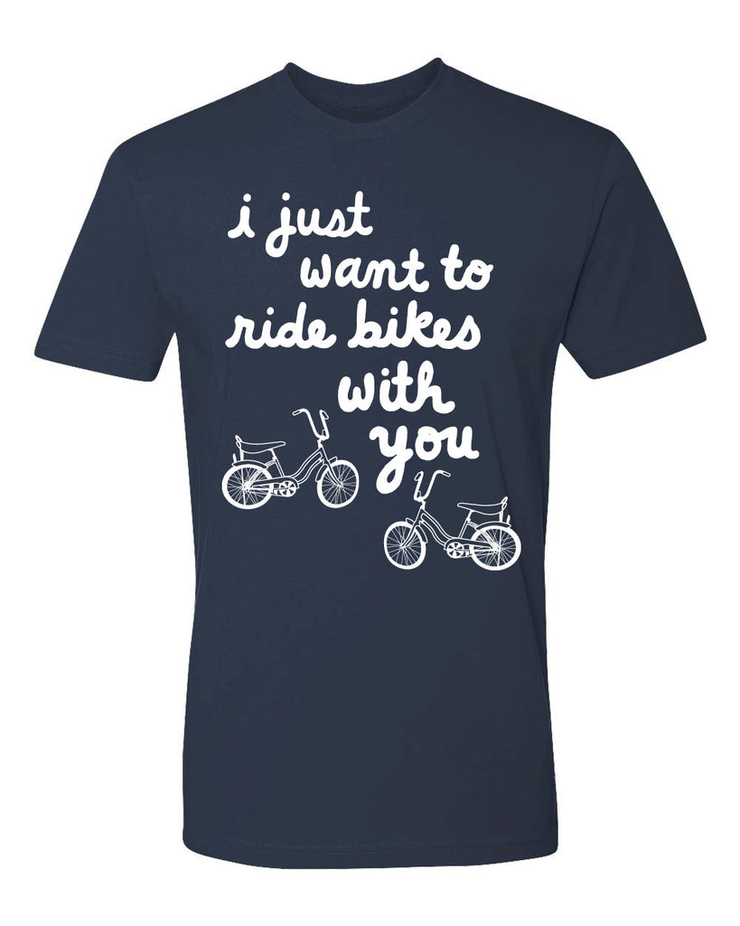 I just want to ride bikes with you tee - navy - (mens)